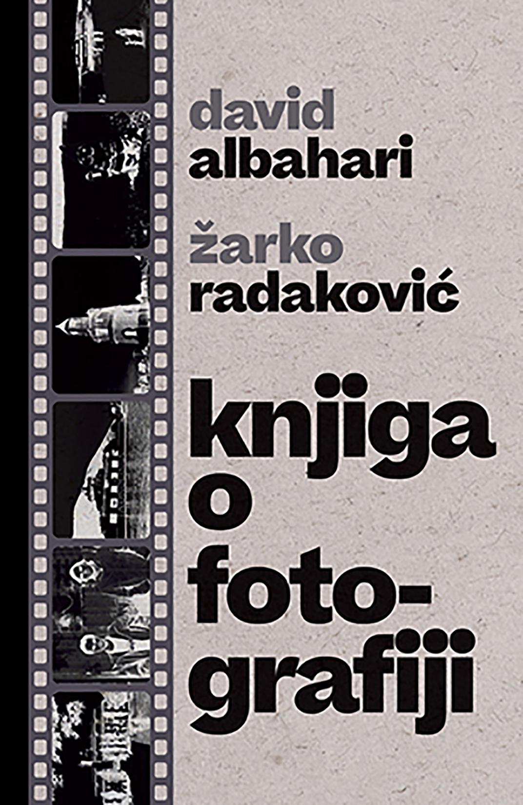 David Albahari, Žarko Radakovć, Knjiga o fotografiji, knjiga, knjige